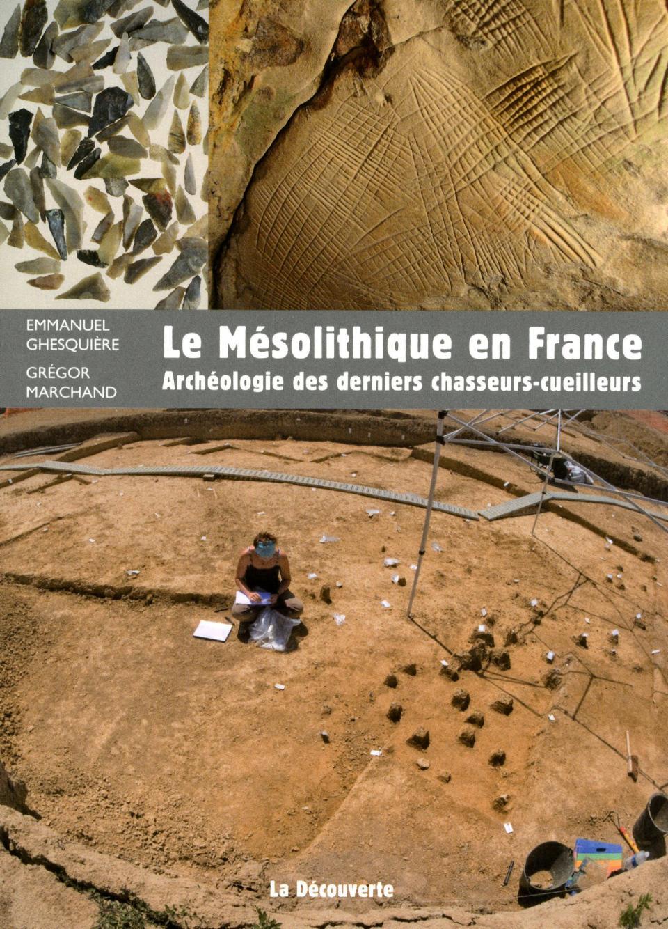 Le Mésolithique en France. Archéologie des derniers chasseurs-cueilleurs