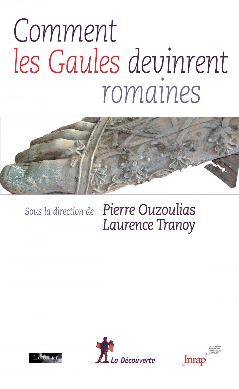 Comment les Gaules devinrent romaines