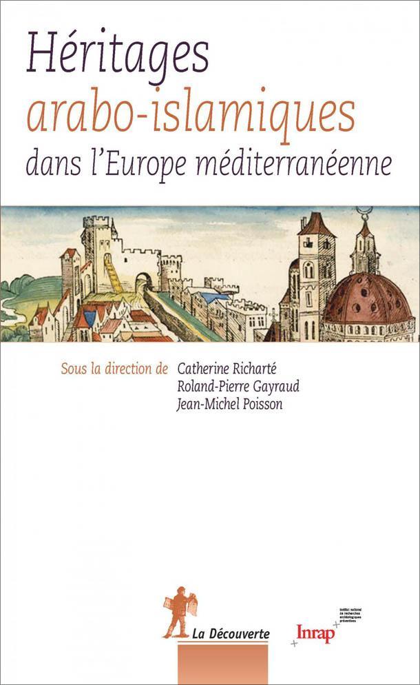 """Parution des actes du colloque """"Héritages arabo-islamiques dans l'Europe méditerranéenne"""""""