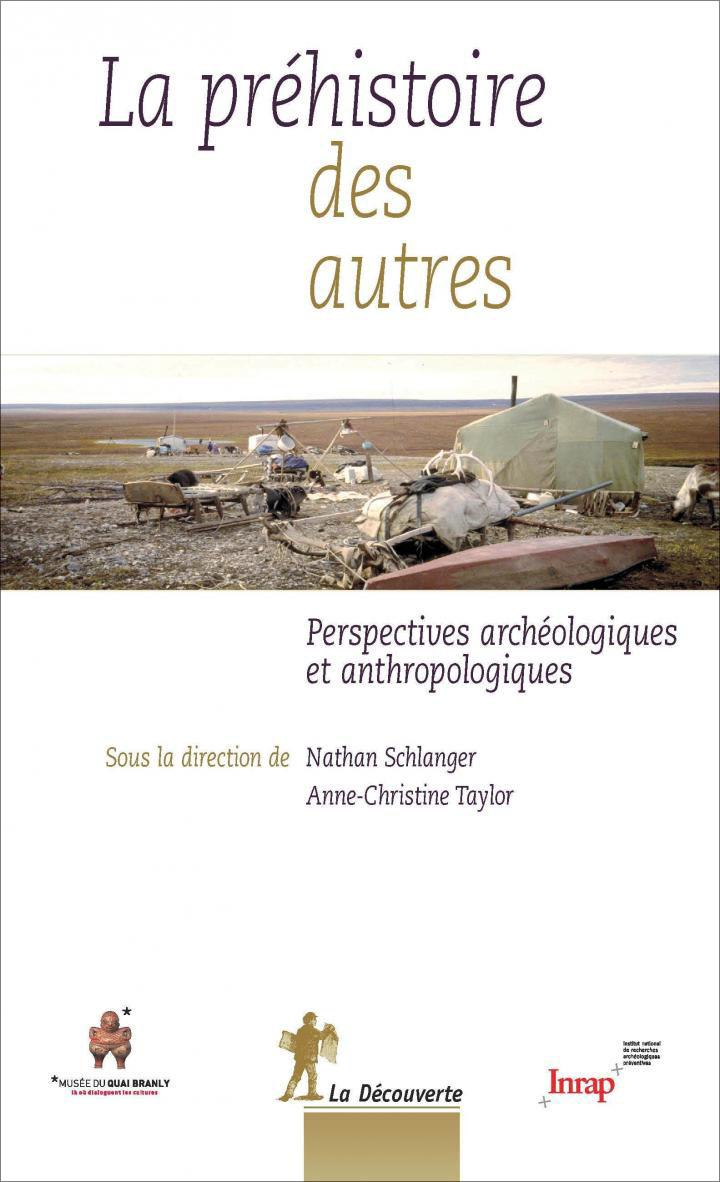 La préhistoire des autres<br/> Perspectives archéologiques et anthropologiques
