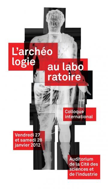 Colloque «L'archéologie au laboratoire»  à la Cité des sciences et de l'industrie vendredi27 et samedi 28janvier2012