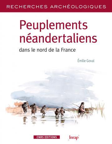 """Parution de """"Peuplements néandertaliens dans le nord de la France"""""""