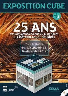 Exposition 25 ans d'études archéologiques et historiques du Château royal de Blois