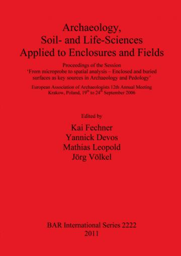 Archaeology, Soil- and Life-Sciences Applied to Enclosures and Fields