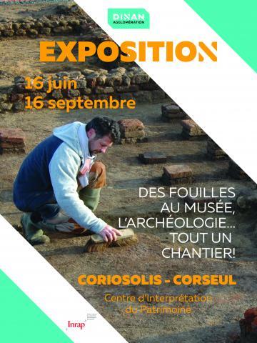 Des fouilles au musée, l'archéologie... tout un chantier ! Exposition présentée à Coriosolis, Corseul