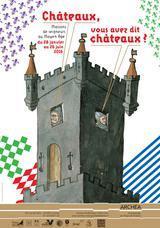 Châteaux, vous avez dit châteaux ?