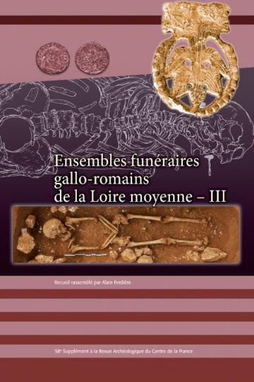 Ensembles funéraires gallo-romains de la Loire moyenne - III