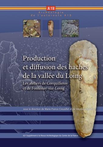 Couv.  Production et diffusion des haches de la vallée du Loing. Les ateliers de Corquilleroy et de Fontenay-sur-Loing