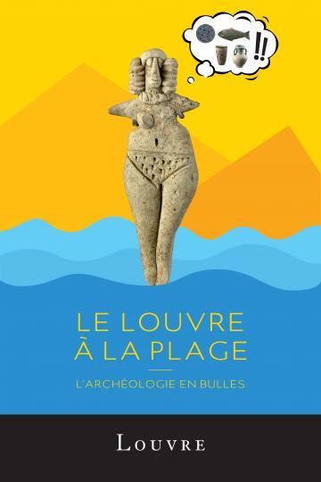 Le Louvre à la plage - archéologie en bulles