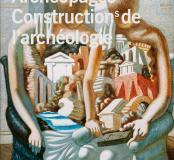 Archéopages HS n°1 : Constructions de l'archéologie