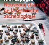 Archéopages HS 3 : Nouveaux champs de la recherche archéologique