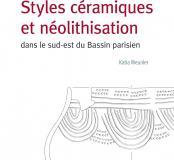 Styles céramiques et néolithisation dans le sud-est du Bassin parisien