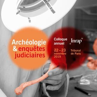 """Colloque """"Archéologie et enquête judiciaire"""""""