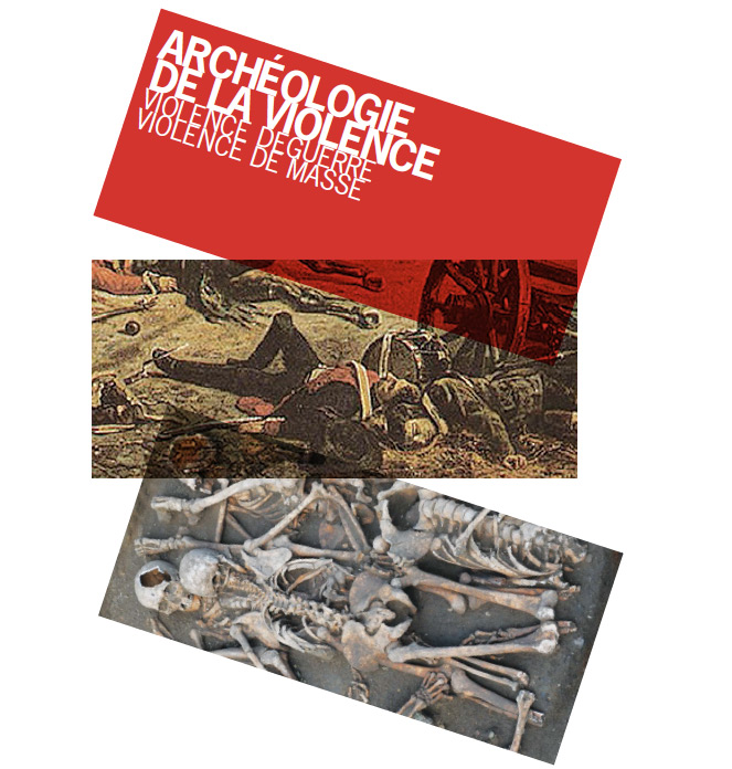 Archéologie de la violence - violence de guerre, violence de masse