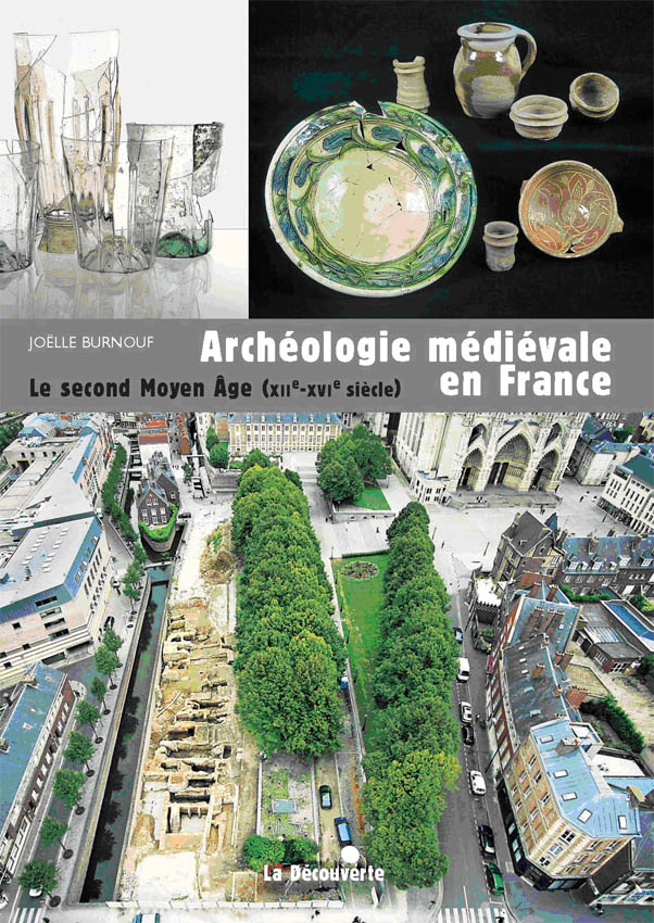 Archéologie médiévale en France <br/> Le « second Moyen Âge » (XIIe-XVIe siècle)