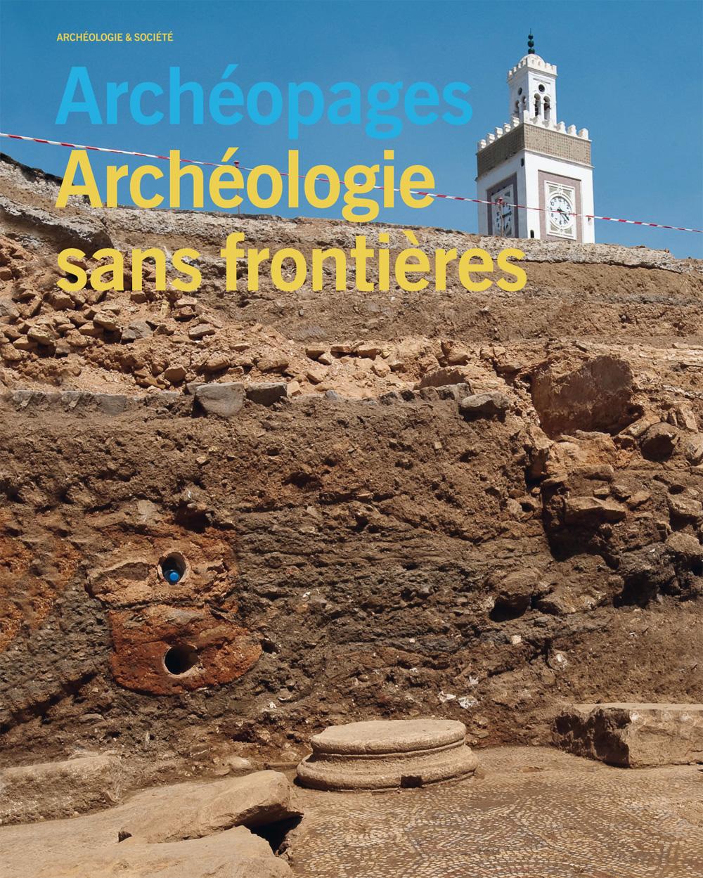 Archéopages HS 2 : Archéologie sans frontières