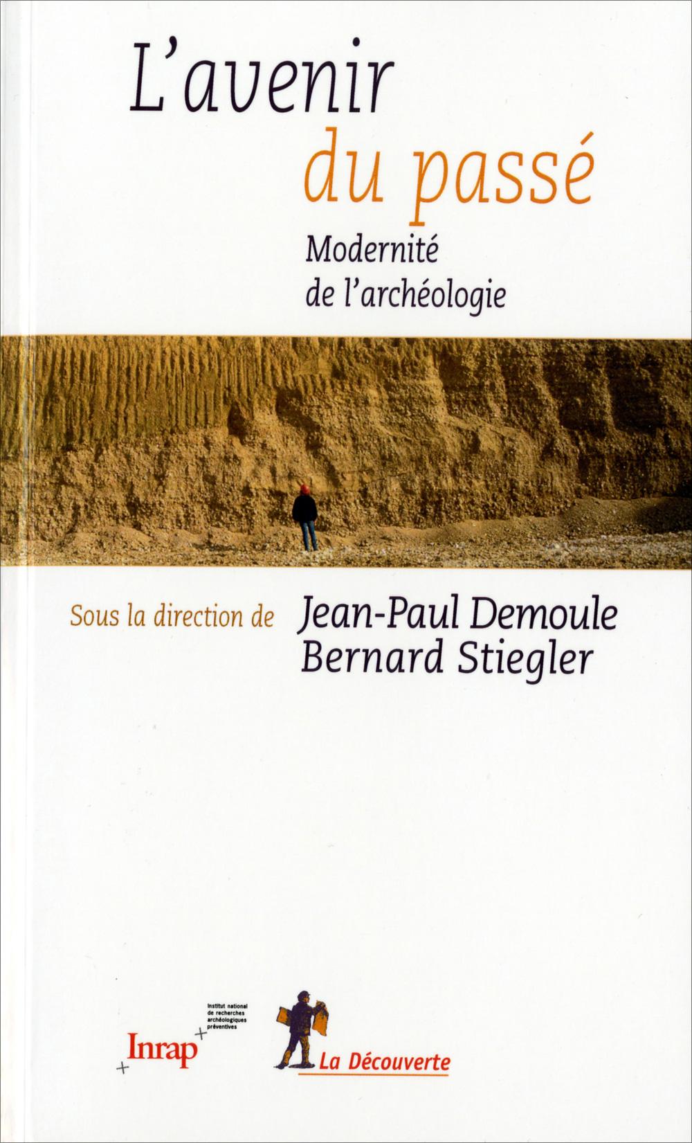 L'avenir du passé <br/>Modernité de l'archéologie
