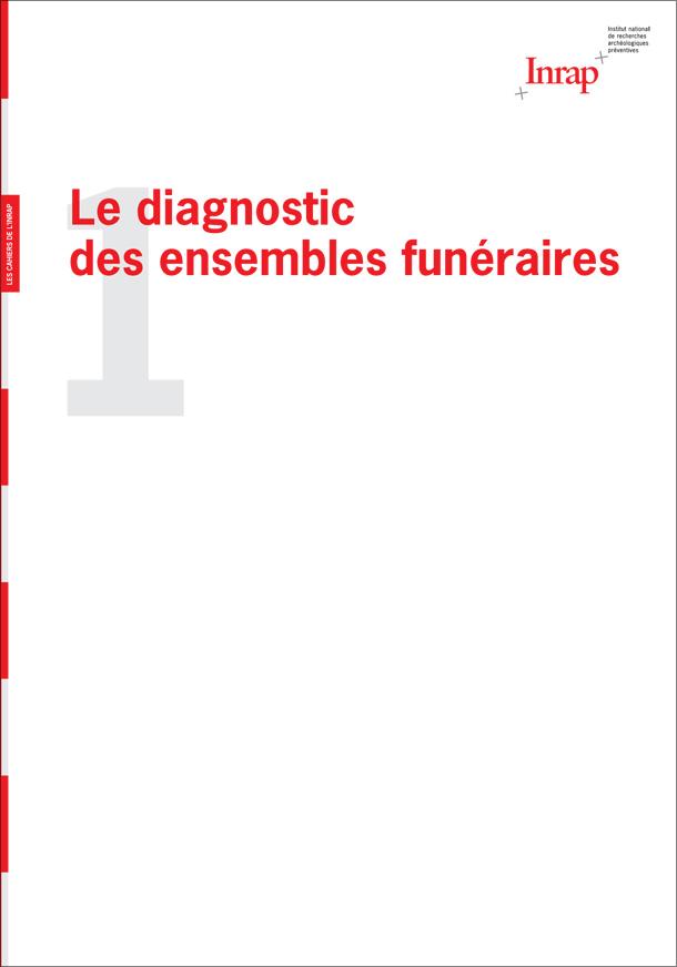 Cahier n°1 : Le diagnostic des ensembles funéraires