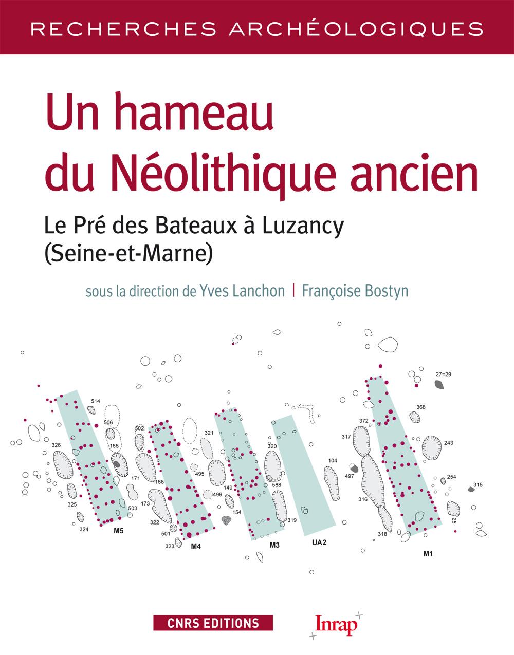Un hameau du Néolithique ancien. Le Pré des Bateaux à Luzancy (Seine-et-Marne)